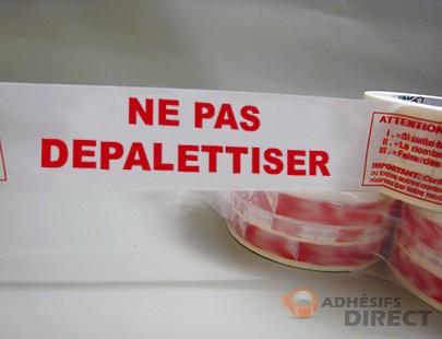 "Adhésif d'emballage  PP imprimé ""NE PAS DEPALETTISER"" - rouleau adhesif - ruban adhesif"